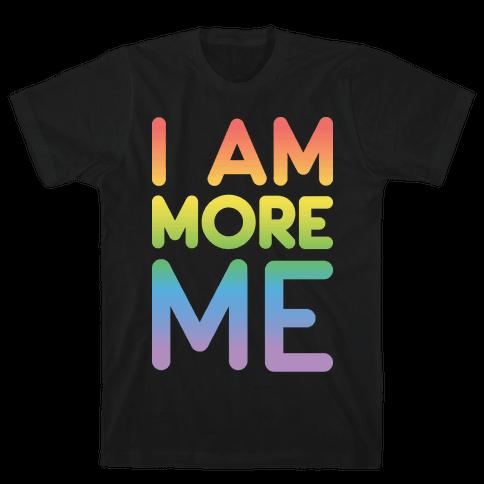 I Am More Me Mens T-Shirt