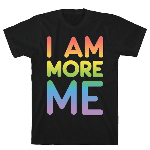 I Am More Me Mens T-Shirt