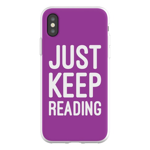 Just Keep Reading Parody Phone Flexi-Case
