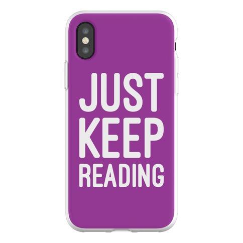 Just Keep Reading Parody Phone Flexi-Case
