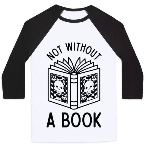 Not Without a Book Baseball Tee