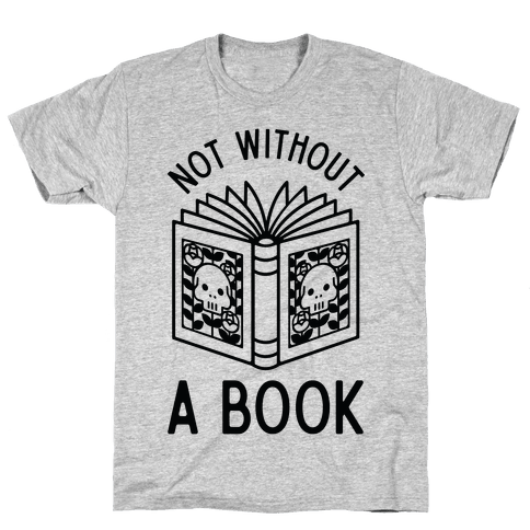 Not Without a Book Mens T-Shirt