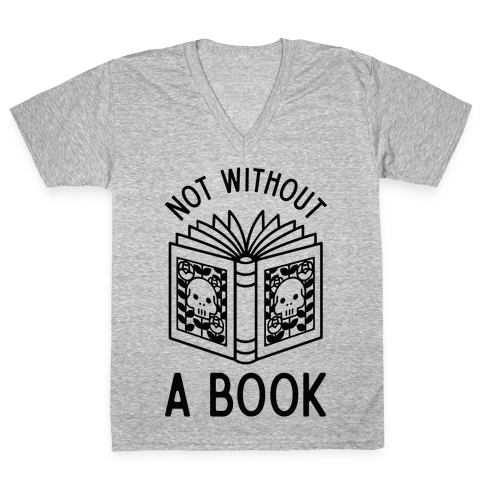 Not Without a Book V-Neck Tee Shirt