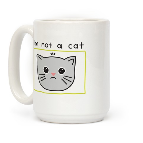 I'm Not A Cat Zoom Filter Coffee Mug