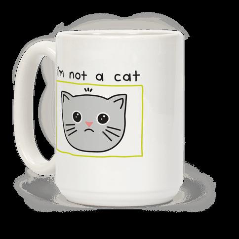 I'm Not A Cat Zoom Filter Coffee Mug