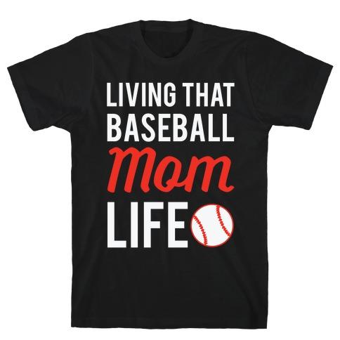 Living That Baseball Mom Life Mens T-Shirt