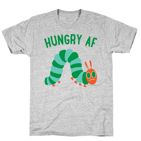 Hungry AF Caterpillar Mens T-Shirt