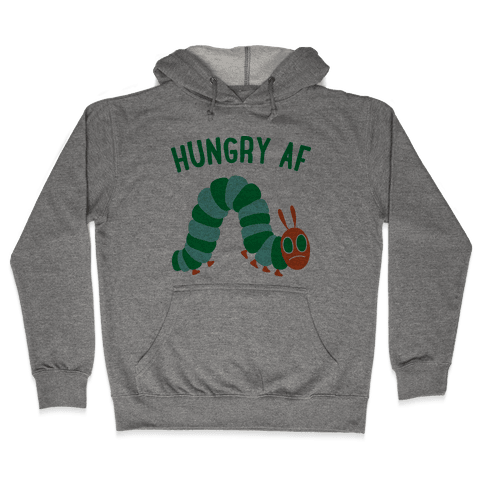 Hungry AF Caterpillar Hooded Sweatshirt
