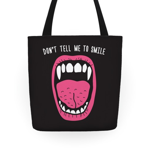 Don't Tell Me To Smile Fangs Tote