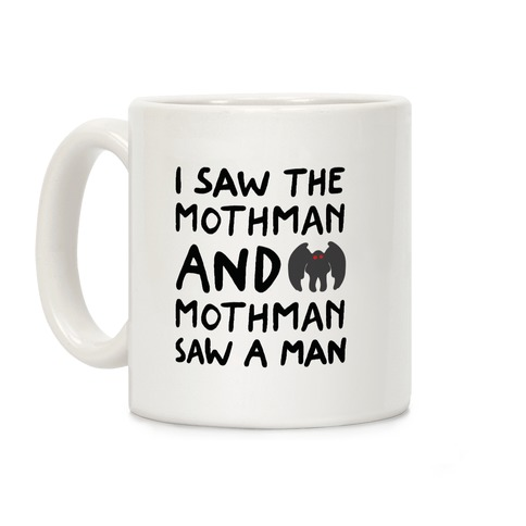 I Saw The Mothman Parody Coffee Mug