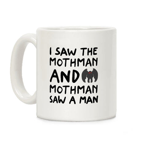 I Saw The Mothman Parody Coffee Mug