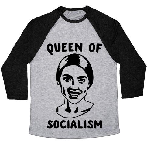 Queen of Socialism Alexandria Ocasio-Cortez Baseball Tee
