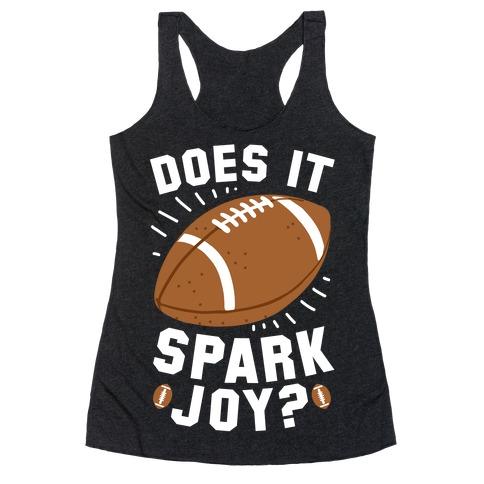 Does Football Spark Joy? Racerback Tank Top