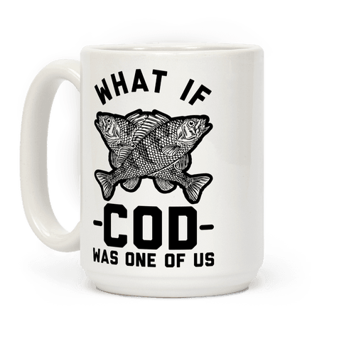 What If Cod Was One Of Us Coffee Mug
