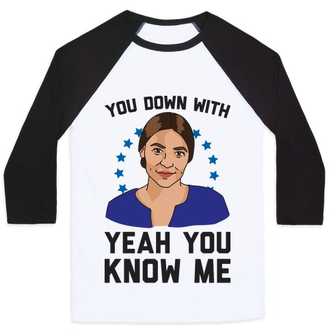 You Down With AOC? Yeah You Know Me Baseball Tee