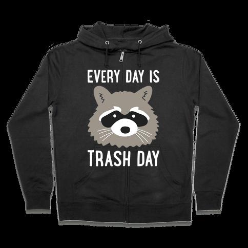 Every Day Is Trash Day Raccoon Zip Hoodie