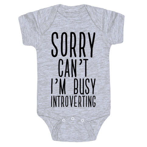 Sorry Can't I'm Busy Introverting Baby Onesy