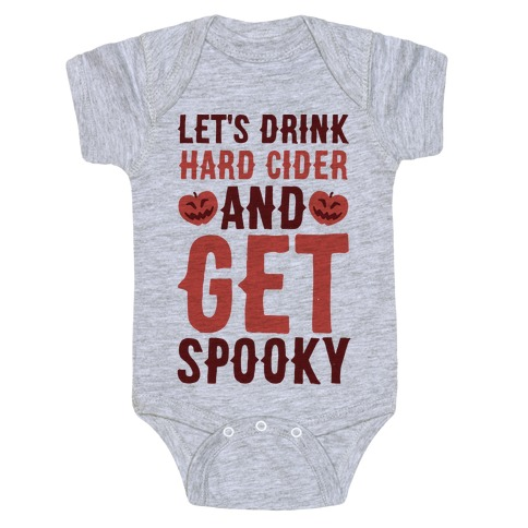 Let's Drink Hard Cider and Get Spooky Baby Onesy