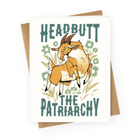 Headbutt The Patriarchy Greeting Card