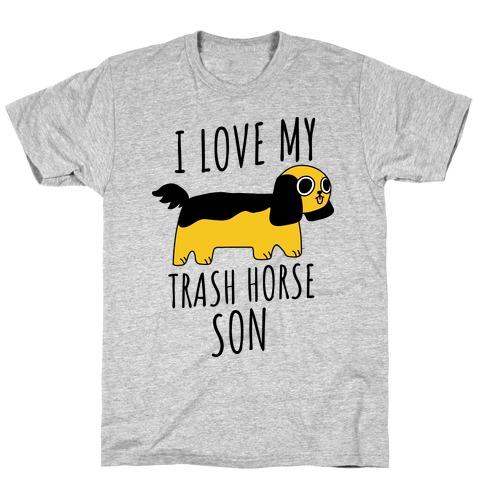 I Love My Trash Horse Son T-Shirt