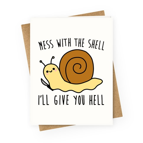 Mess With The Shell I'll Give You Hell Greeting Card