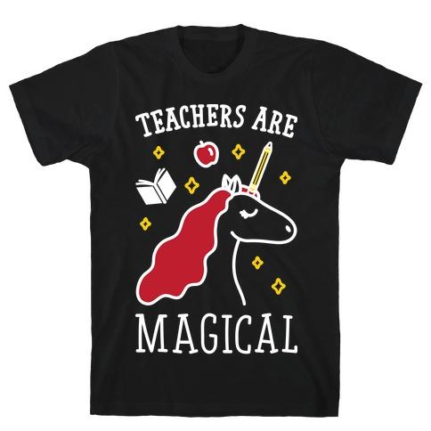 Teachers Are Magical (White) T-Shirt