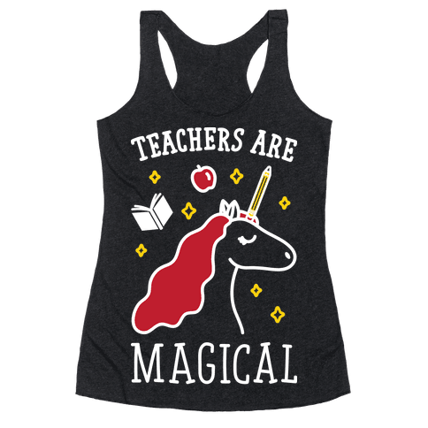 Teachers Are Magical (White) Racerback Tank Top