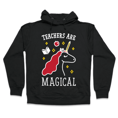 Teachers Are Magical (White) Hooded Sweatshirt