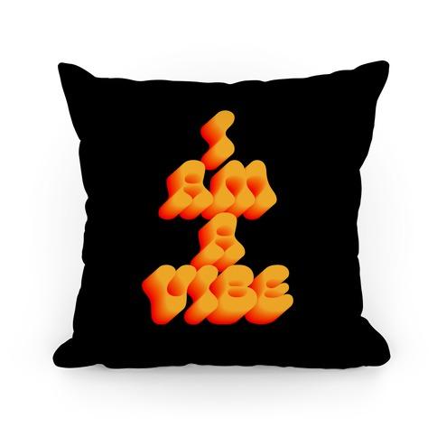 I Am A Vibe Pillow