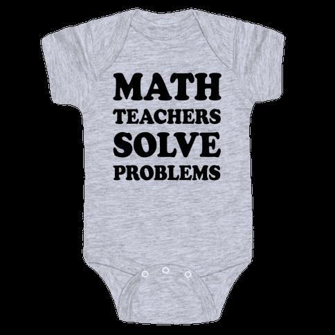 Math Teachers Solve Problems Baby Onesy