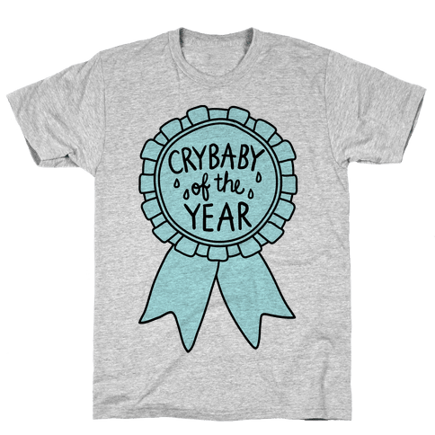 Crybaby of the Year Mens T-Shirt