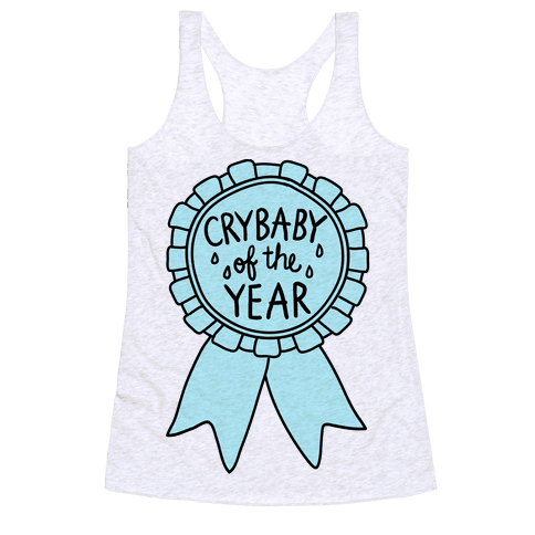 Crybaby of the Year Racerback Tank Top