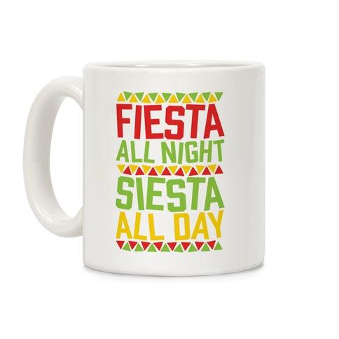 Fiesta All Night Siesta All Day Coffee Mug