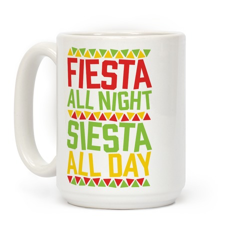 Fiesta All Night Siesta All Day Coffee Mug