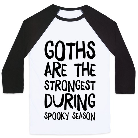 Goths Are the Strongest During Spooky Season Baseball Tee