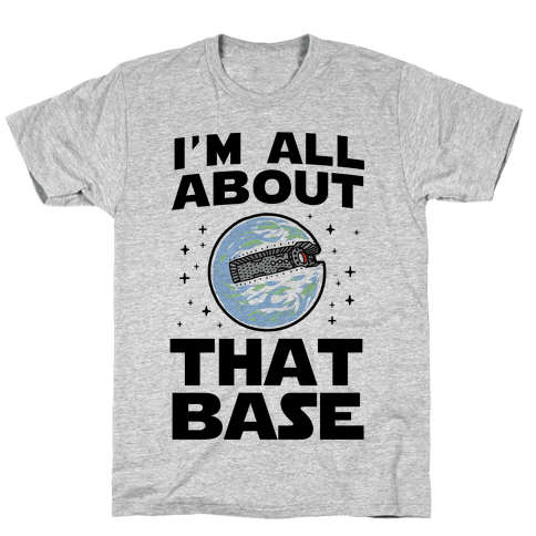 I'm All About That Base Mens T-Shirt