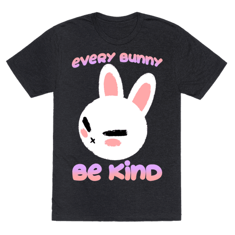Every Bunny Be Kind Mens/Unisex T-Shirt