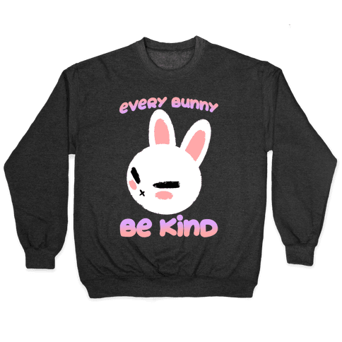 Every Bunny Be Kind Pullover
