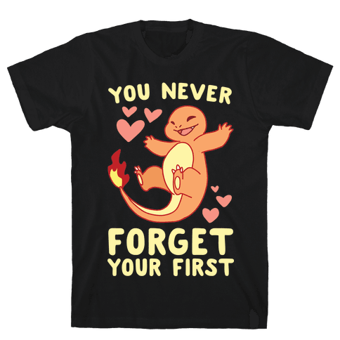 You Never Forget Your First - Charmander Mens T-Shirt