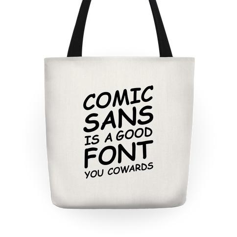 Comic Sans Is a Good Font You Cowards Tote