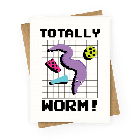 Totally Worm! Greeting Card