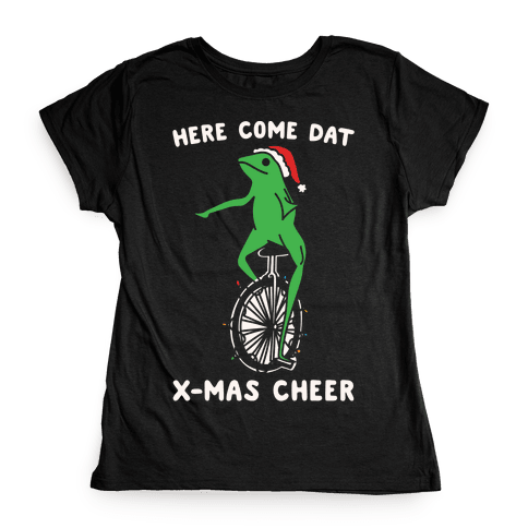 Here Come Dat X-mas Cheer White Print Womens T-Shirt