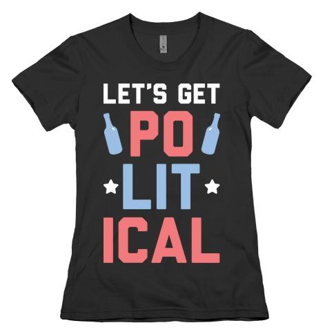 Let's Get PoLITical Womens T-Shirt