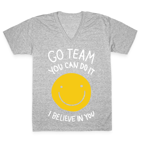 Go Team You Can Do It I believe In You V-Neck Tee Shirt