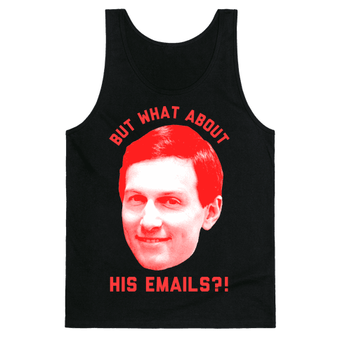 But What About His Emails Tank Top