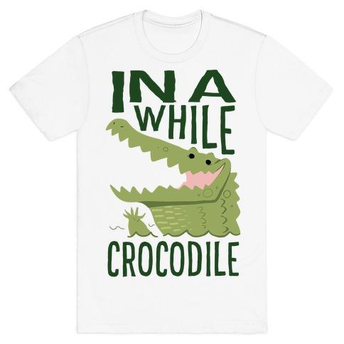 In a While, Crocodile T-Shirt