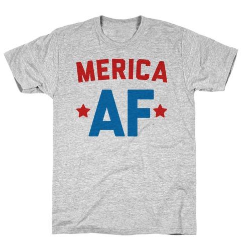 Merica AF Mens/Unisex T-Shirt