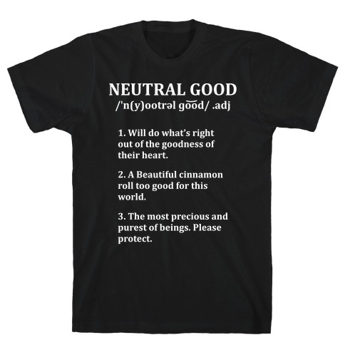 Neutral Good Definition T-Shirt