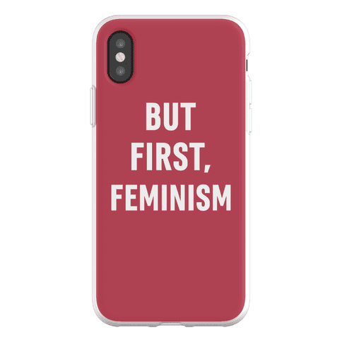But First, Feminism Phone Flexi-Case