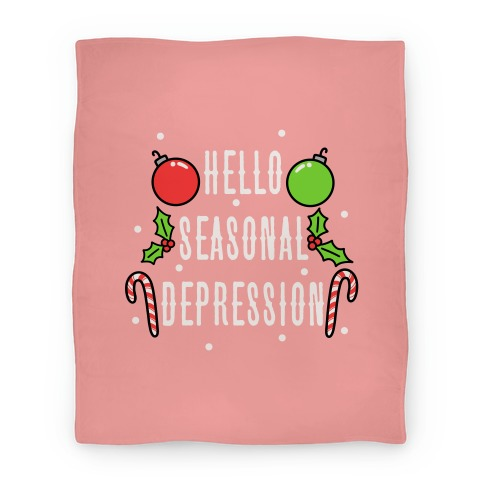 Hello Seasonal Depression Blanket